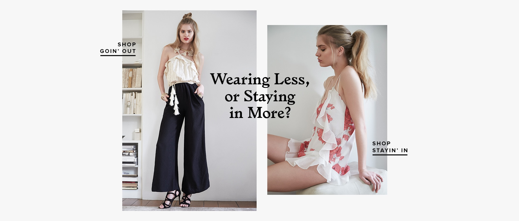 WEARING LESS OR STAYING IN MORE?