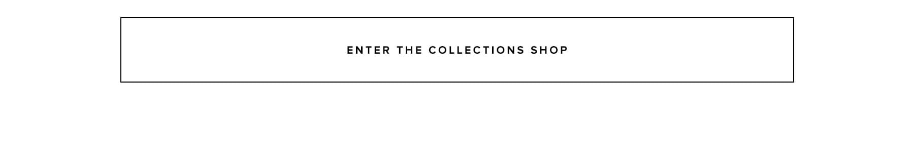 Enter The Collections Shop