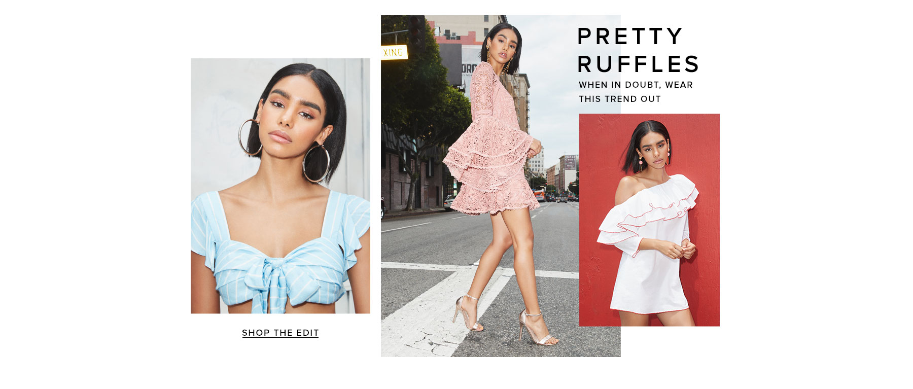 Pretty Ruffles. When in doubt, wear this trend out. Shop the edit.