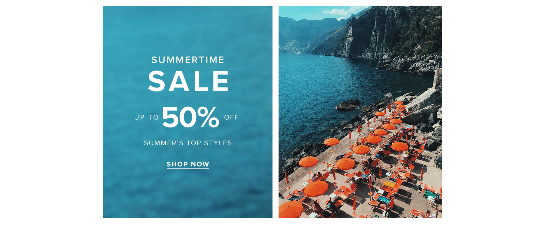 Summertime sale. Up to 50% off summer's top styles . Shop now.