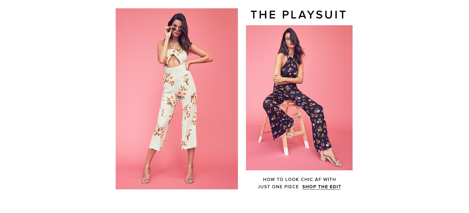 The Playsuit. How to look chic AF with just one piece. Shop the edit.