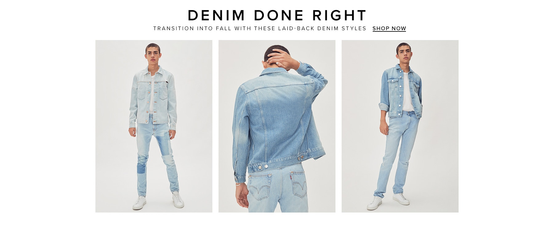 Denim done right. Transition into fall with these laid-back denim styles. Shop now.