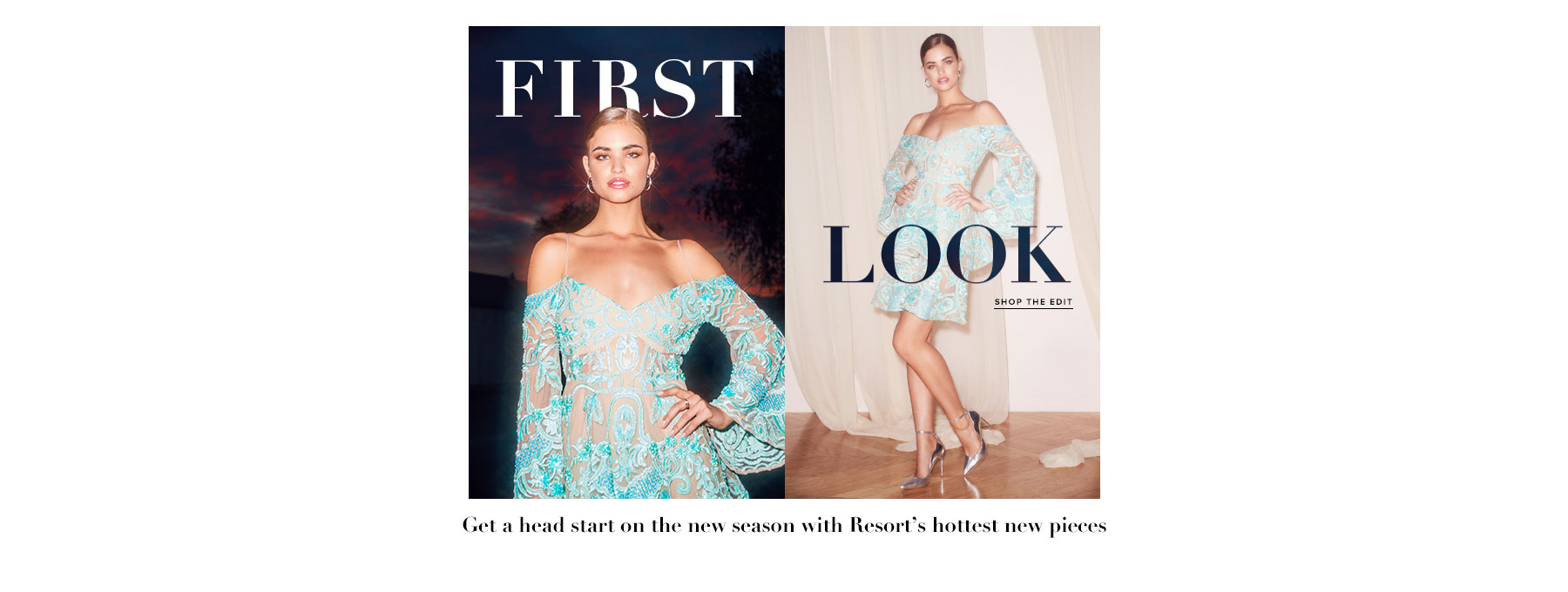 First Look: RESORT! Get a head start on the new season with resorts hottest new pieces. Shop the edit