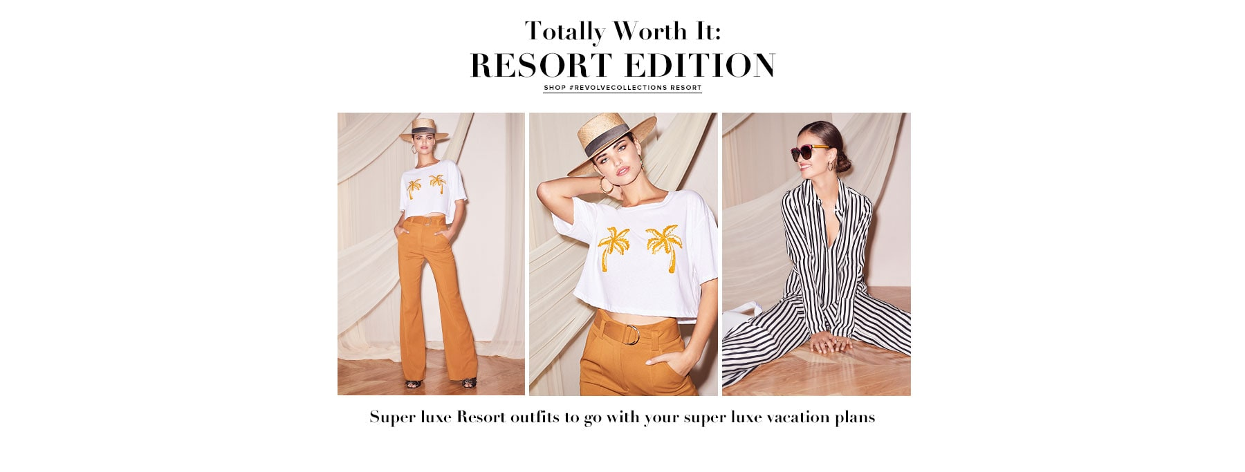 Totally Worth It: Resort Edition. Super luxe Resort outits to go with your super luxe vacation plans. Shop REVOLVECollections.