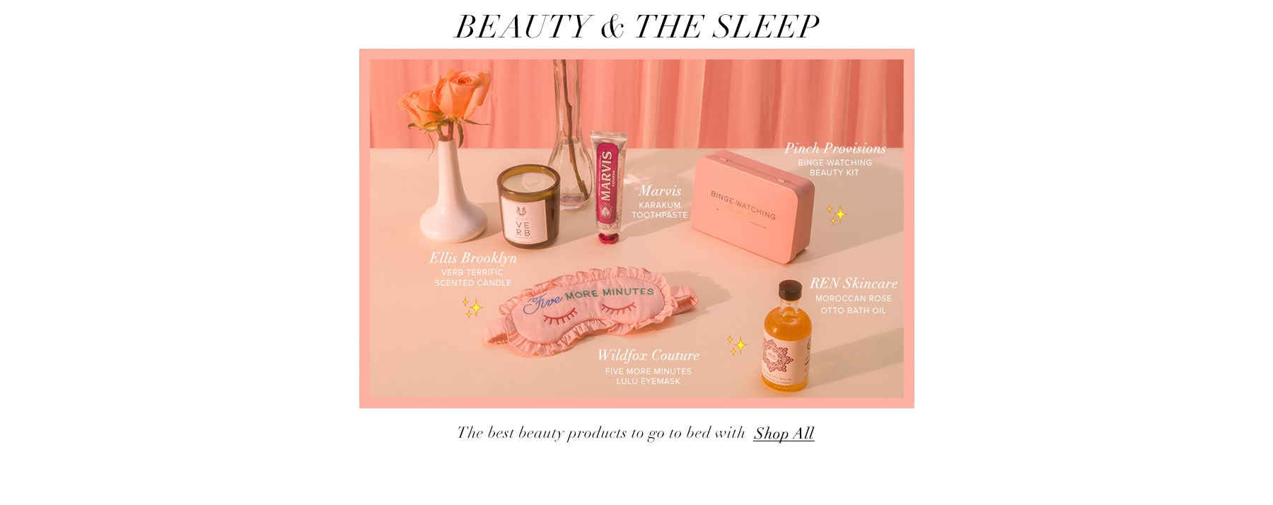Beauty & the sleep. The best beauty products to go to bed with. Shop all.