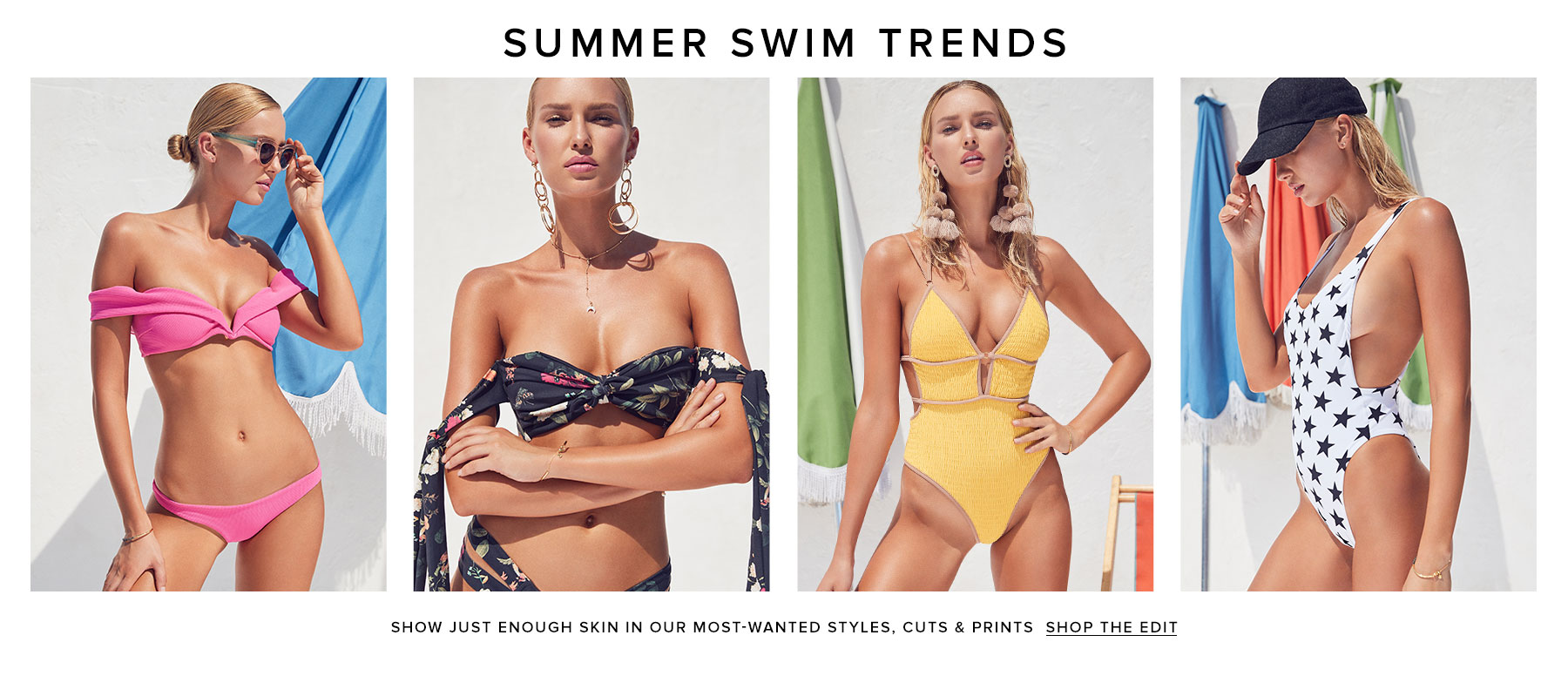 Summer Swim Trends. Show just enough skin in our most-wanted styles, cuts & prints. Shop Best-Selling Swim.