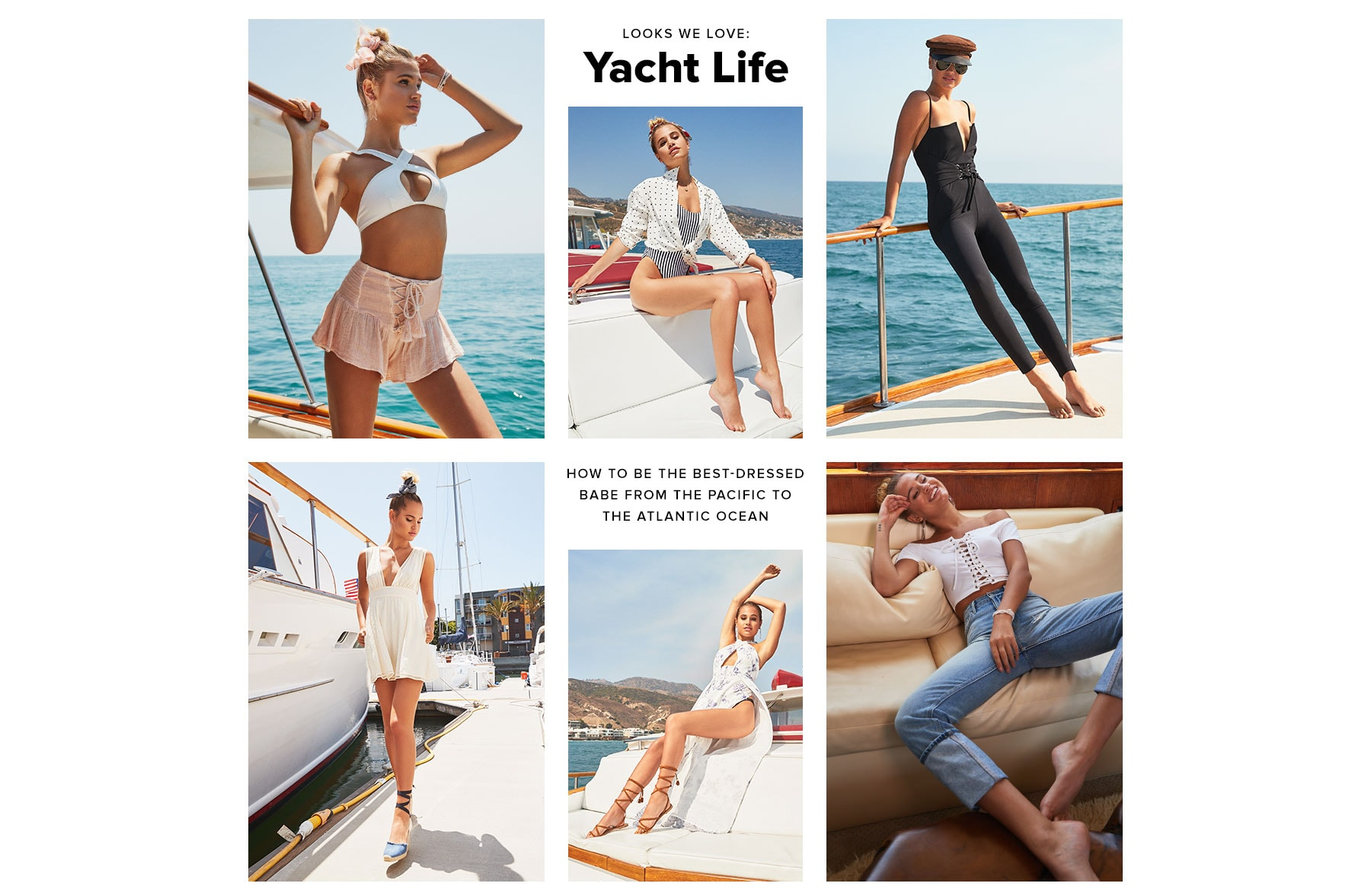 Looks We Love: Yacht Life. How to be the best-dressed babe from the pacific to the atlantic ocean. Shop The Edit.