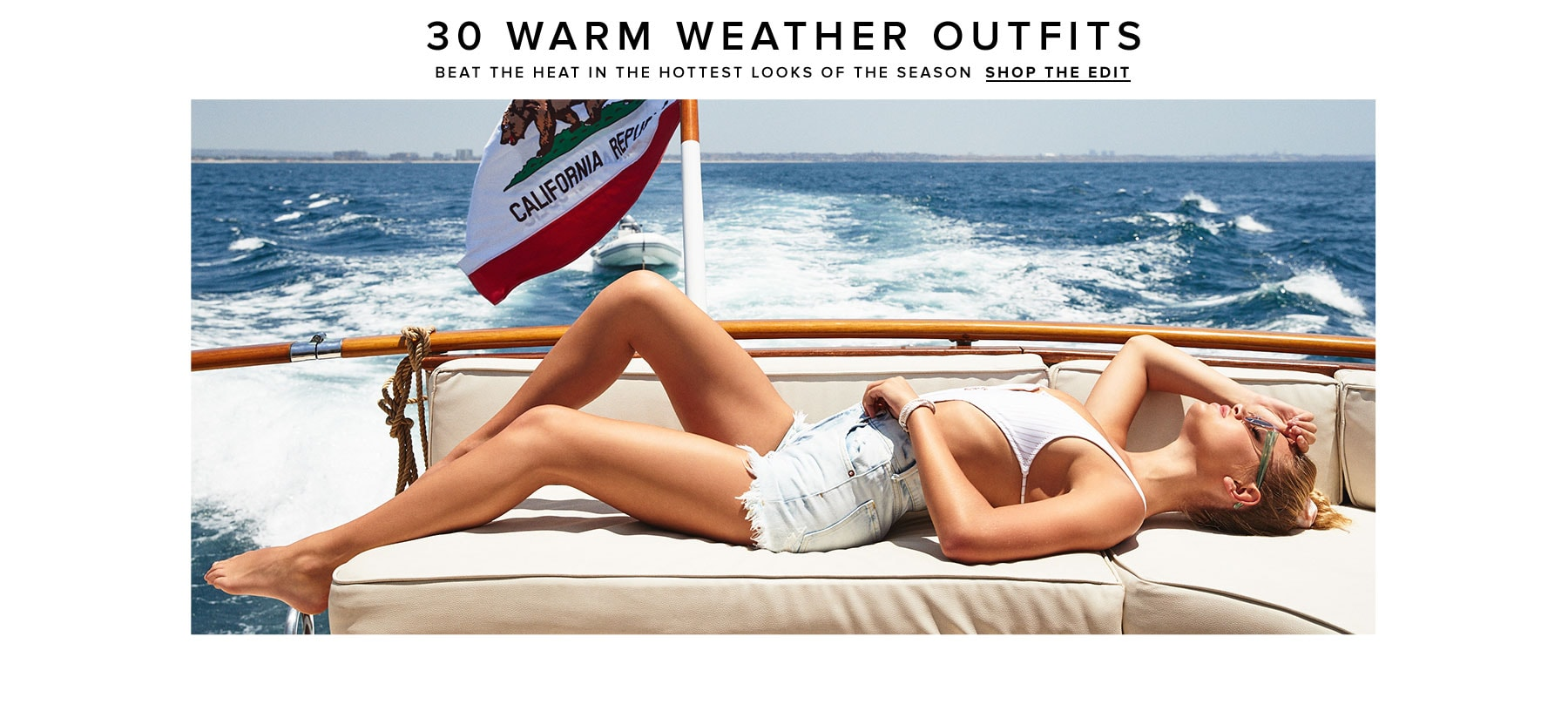30 Warm Weather Outfits. Beat the heat in the hottest looks of the season. Shop the Edit.