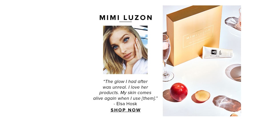 """The glow I had after was unreal. I love her products. My skin comes alive again when I use [them]."" - Elsa Holsk. Shop Mimi Luzon."