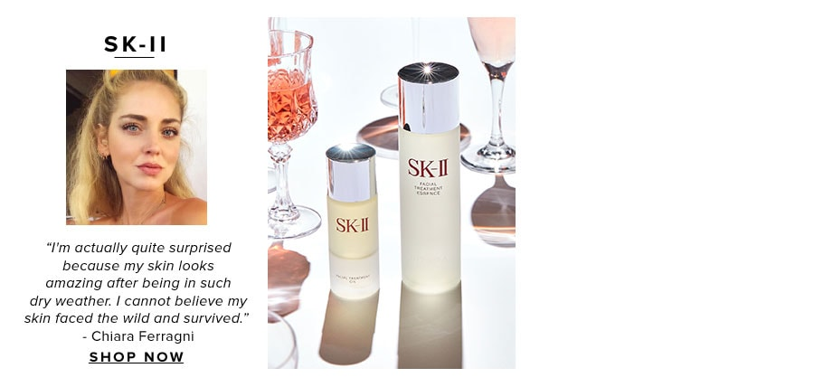 I'm actually quite surprised because my skin looks amazing after being in such bad weather. I cannot believe my skin faced the wild and survived.- Chiara Ferragni. Shop SK-II.