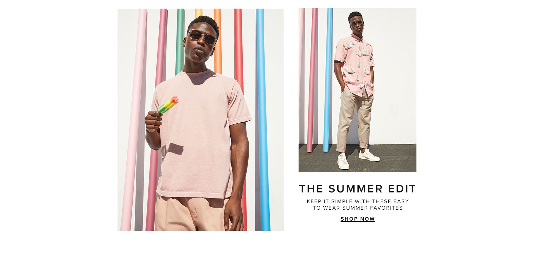 The summer edit. Keep it simple with these easy to wear summer favorites. Shop now.