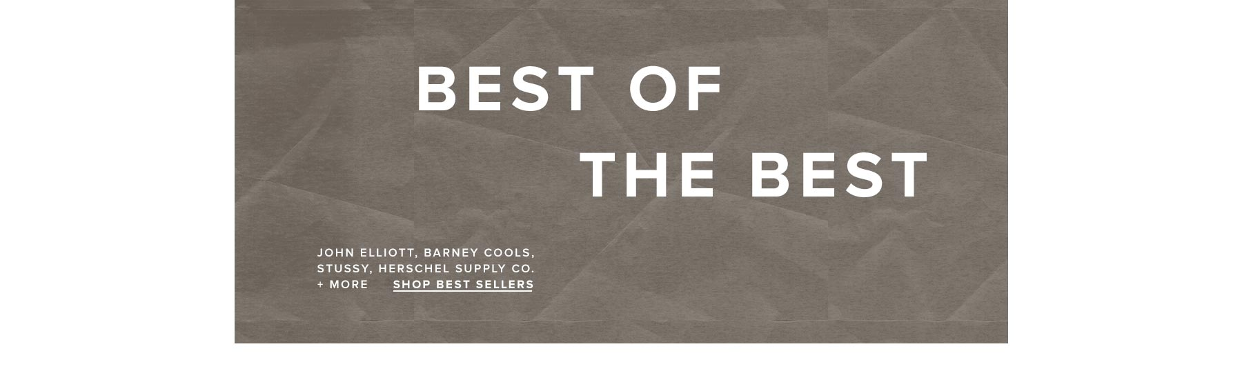 The Best of The Best from John Elliott, Stussy, Herschel Supply Co Plus More. Shop Best Selelrs.