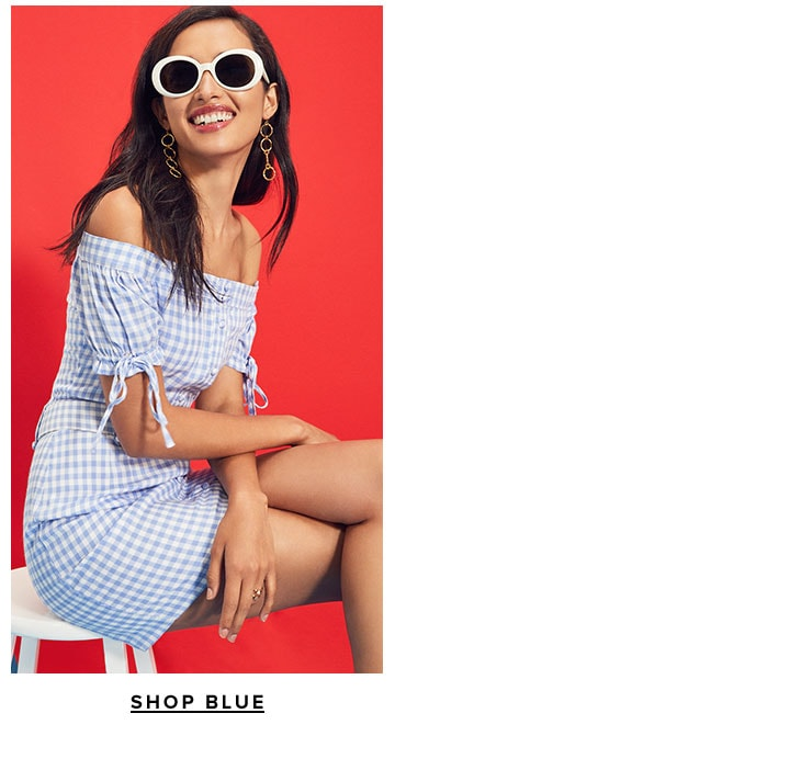 Red, White & Cute. Off-shoulder gingham, ruffle minis, flirty maxis & more looks in the 3 colors you need now. Shop Blue.