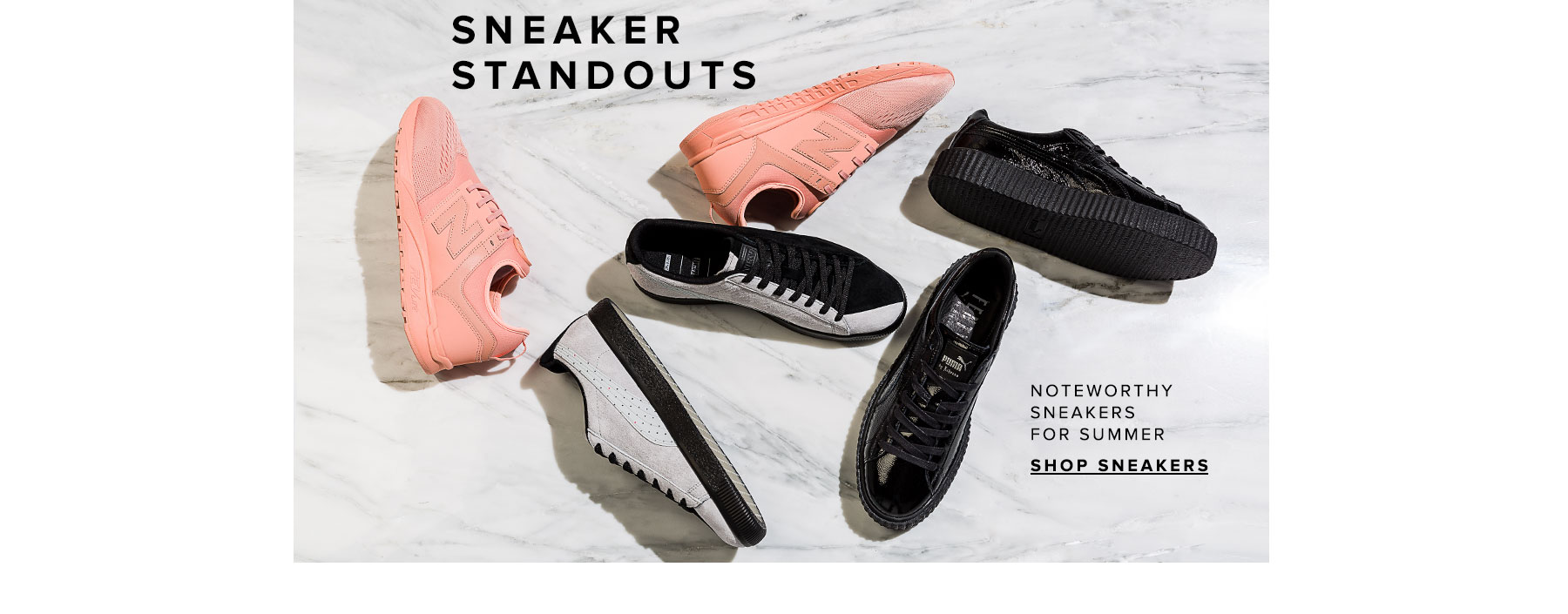Sneaker Standouts. Noteworthy sneakers for summer. Shop Sneakers.