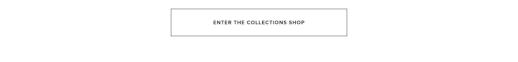 Enter the collection shop.
