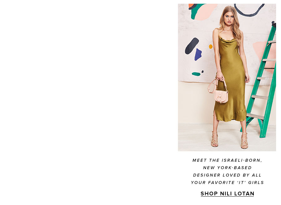 Meet the Israeli-born, New York-based designer loved by all your favorite 'It' girls. Shop Nili Lotan.