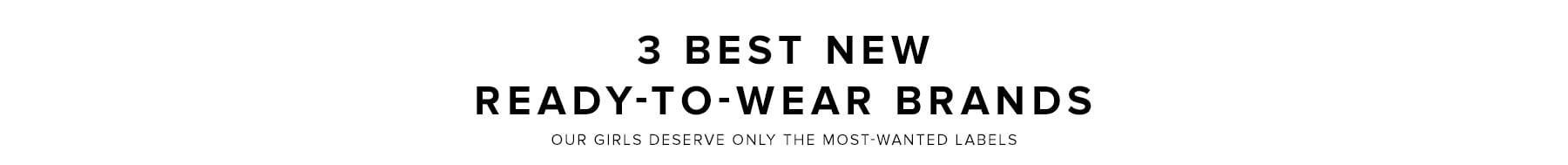 3 best new ready-to-wear brands. Our girls deserve only the most-wanted labels. Shop Petersyn.