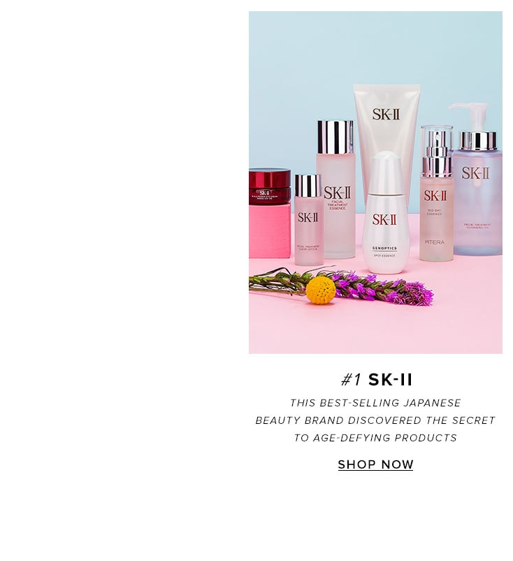 1 SK-II. This best-selling Japanese beauty brand discovered the secret to age-defying products. Shop the brand.