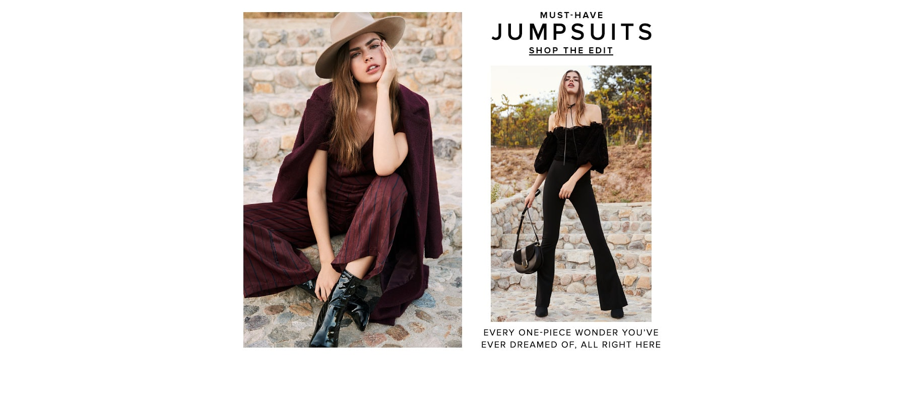 Must-Have Jumpsuits. Every one-piece wonder you've ever dreamed of, all right here. Shop the Edit.