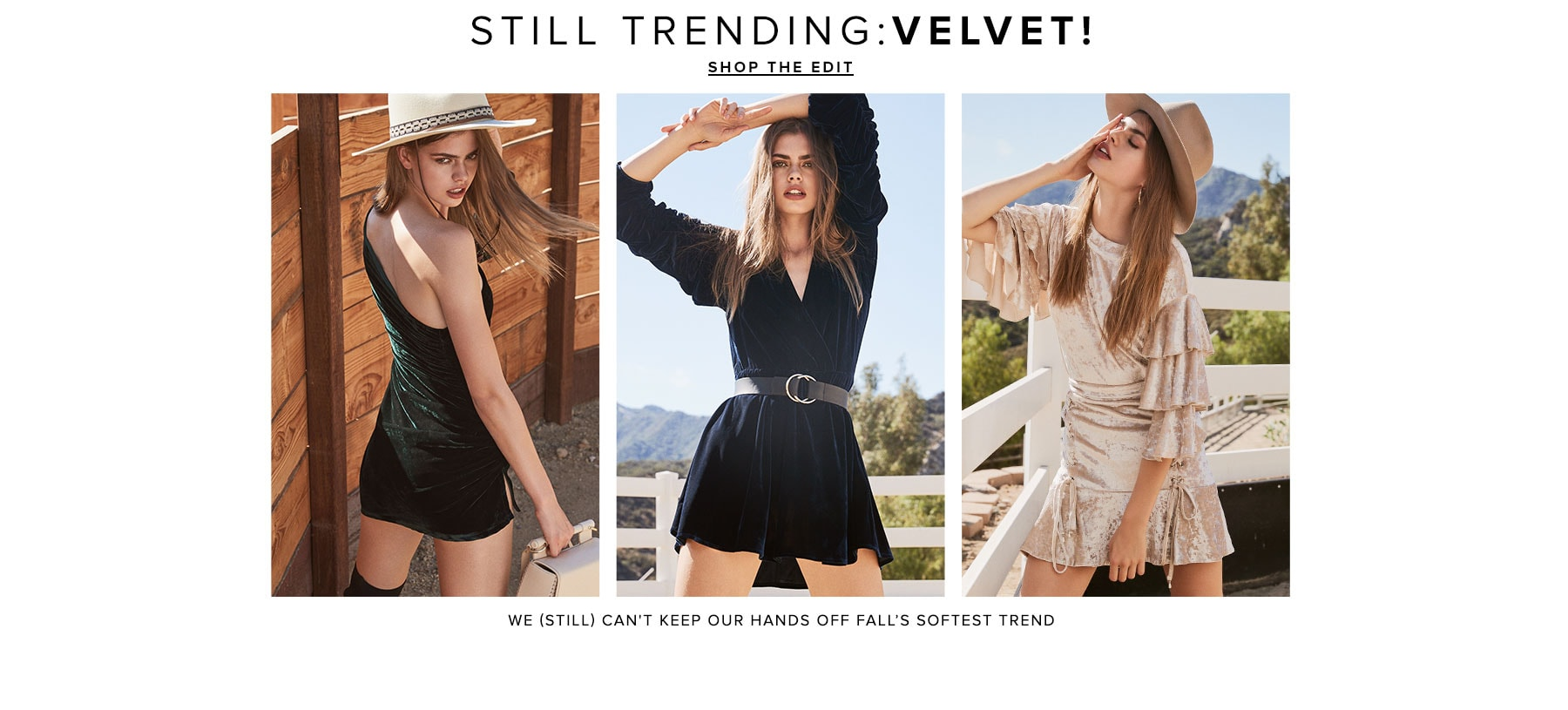 Still Trending: Velvet! We (still) can't keep our hands off fall's softest trend. Shop the Edit.