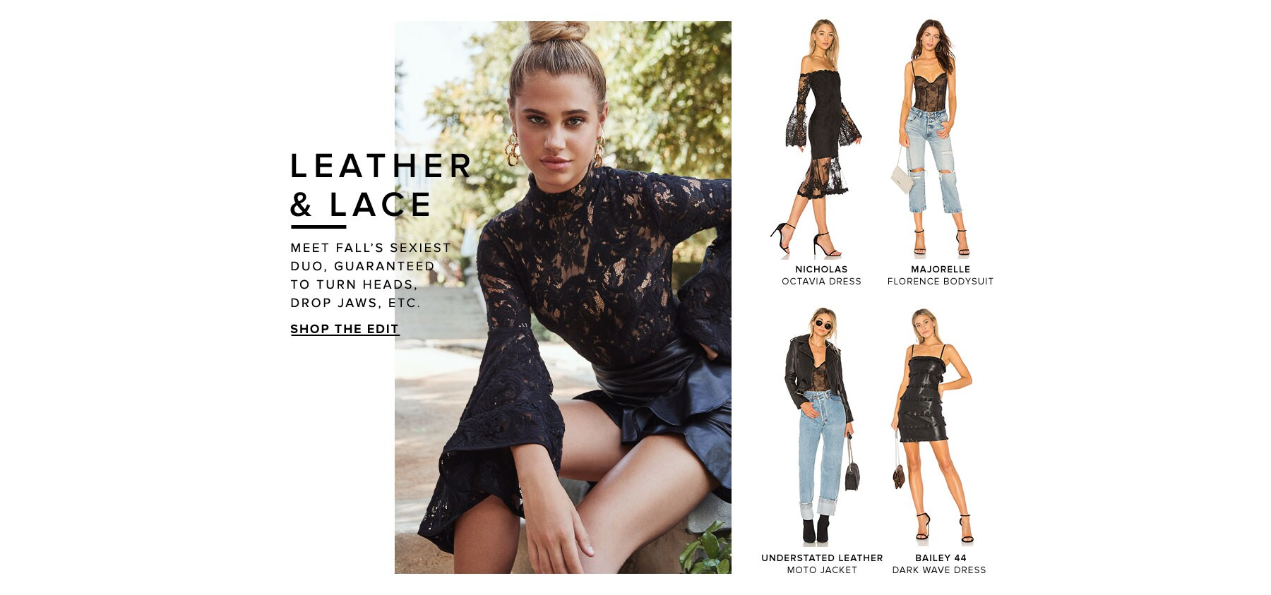 Leather & Lace. Meet fall's sexiest duo, guaranteed to turn heads, drop jaws, etc. Shop the Edit