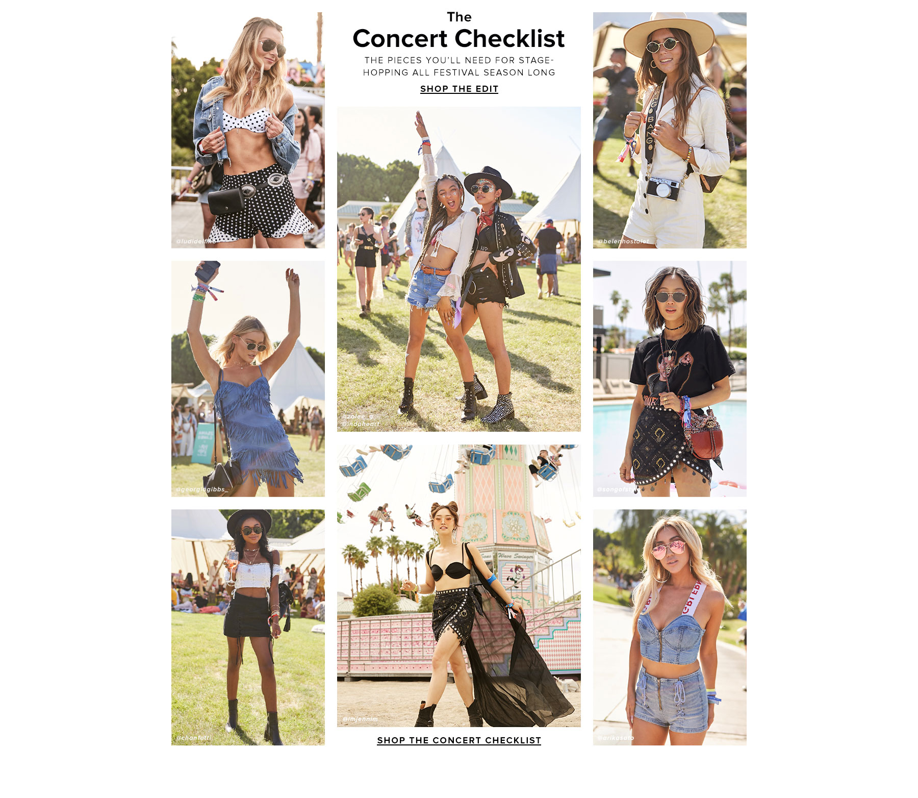 The Concert Checklist. The pieces you'll need for stage-hopping all festival season long. Shop the Edit.
