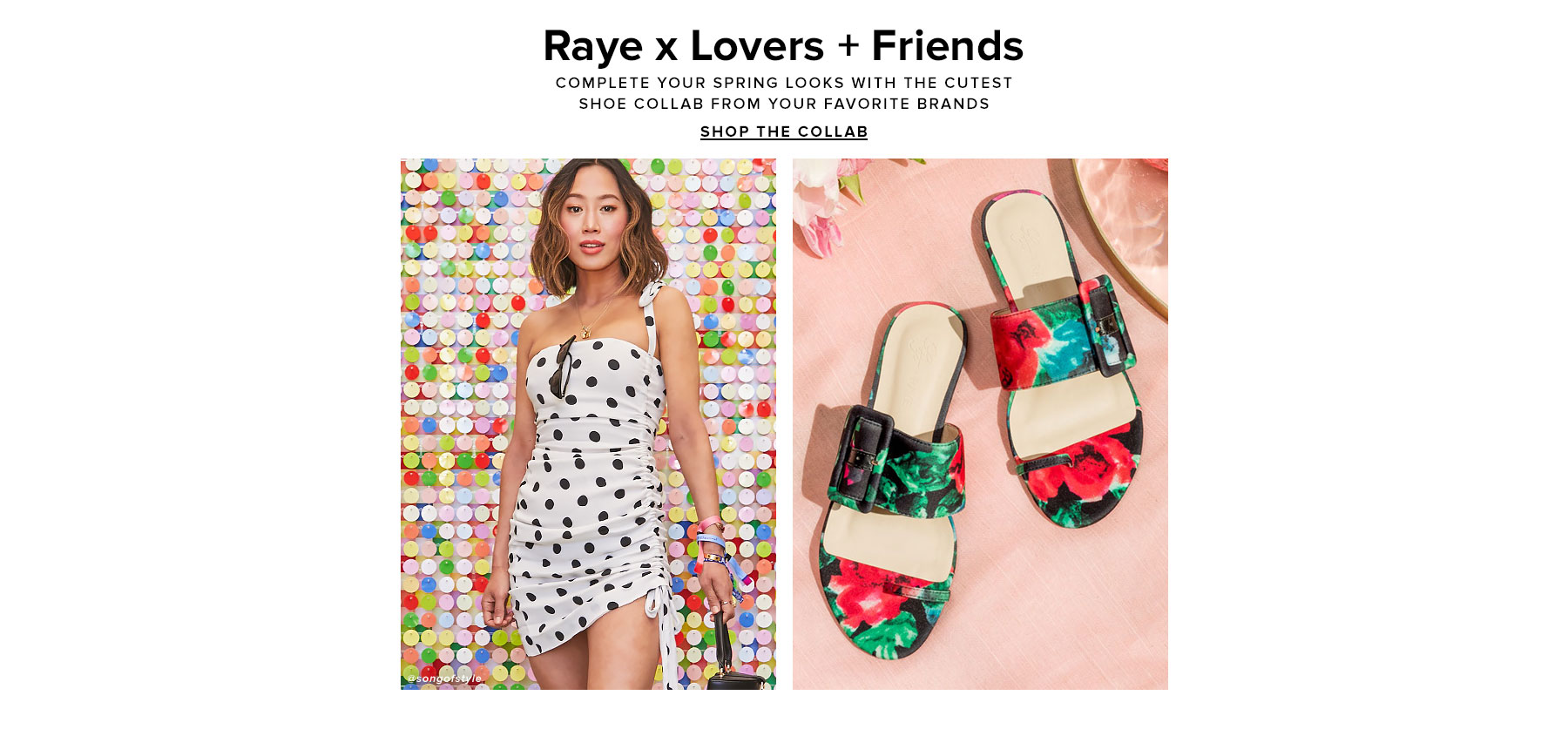 Raye x Lovers + Friends. Complete your spring looks with the cutest shoe collab from your favorite brands. Shop the collab.