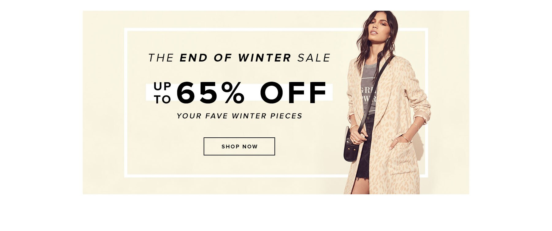 The End of Winter Sale. Up to 65% Off. Your face winter pieces.Shop Now.