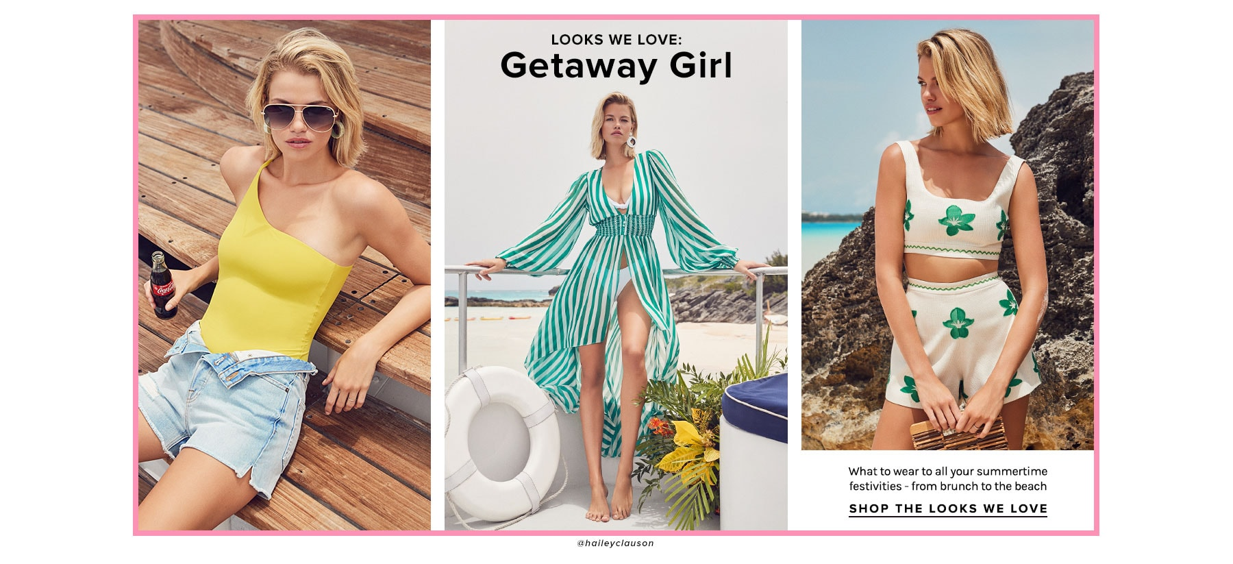 Looks We Love: Getaway Girl. What to wear to all your summertime festivities - from brunch to the beach. Shop the Looks We Love.