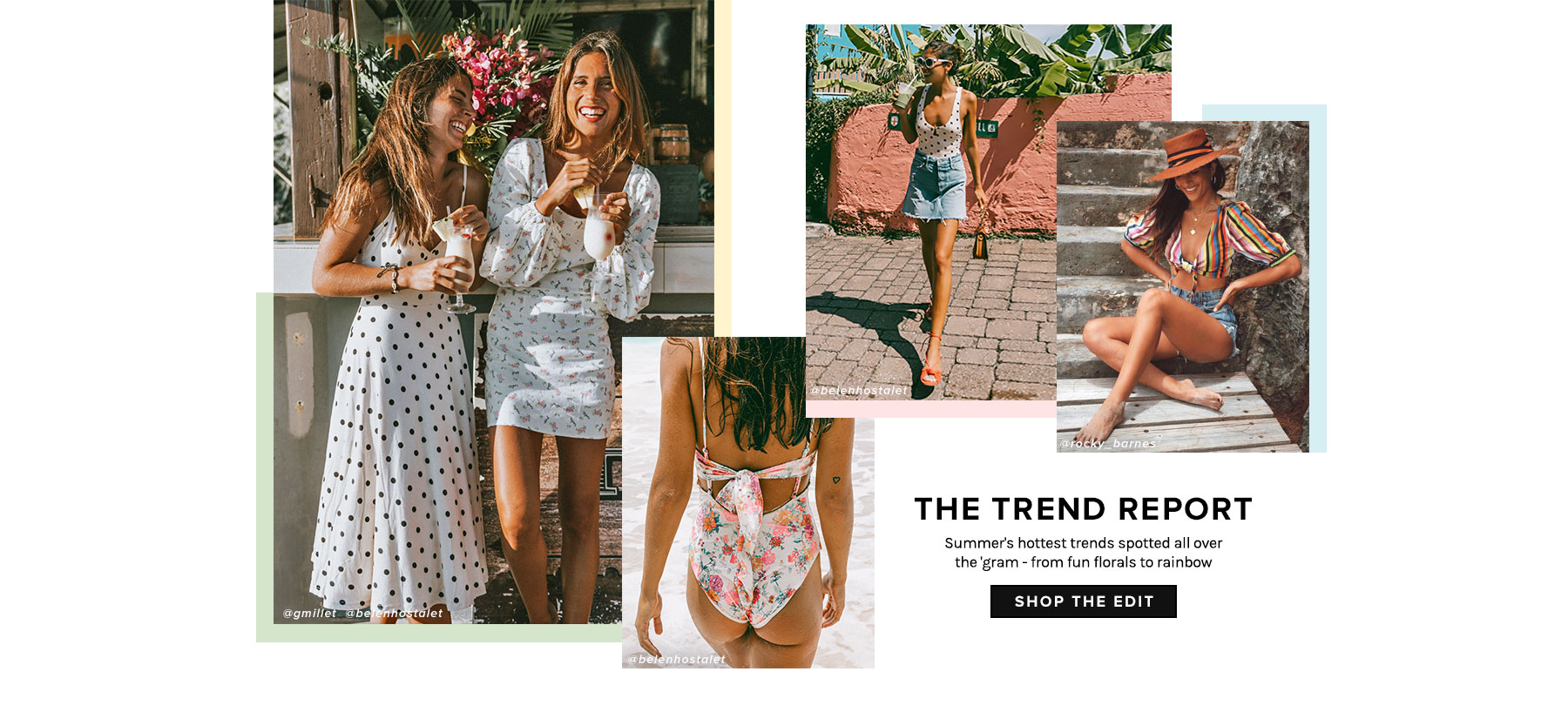 The Trend Report. Summer's hottest trends spotted all over the 'gram - from fun florals to rainbow. Shop the edit.
