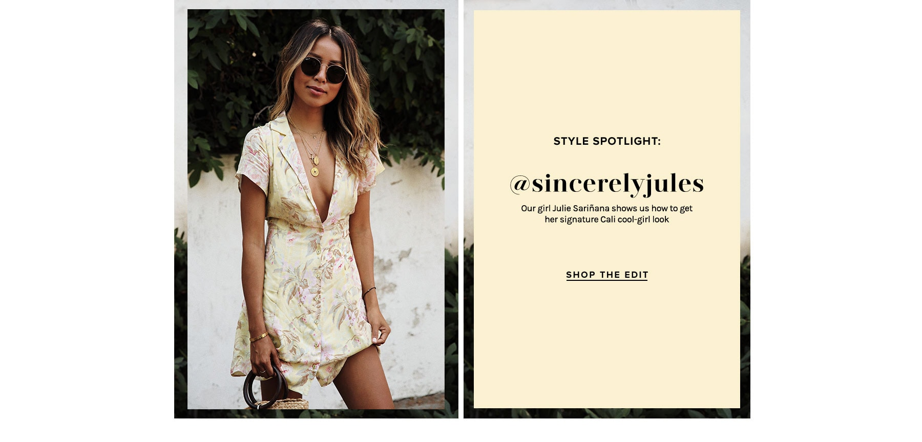 Style Spotlight: @sincerelyjules. Our girl Julie Sariñana shows us how to get her signature Cali cool-girl look. Shop The Edit.