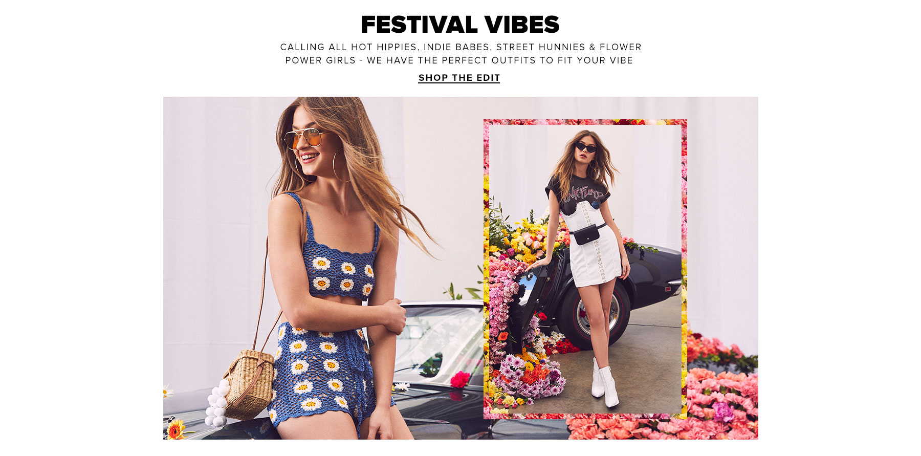 Festival Vibes. Calling all hot hippies, indie babes, street hunnies & flower power girls - we have the perfect outfits to fit your vibe. Shop the edit.