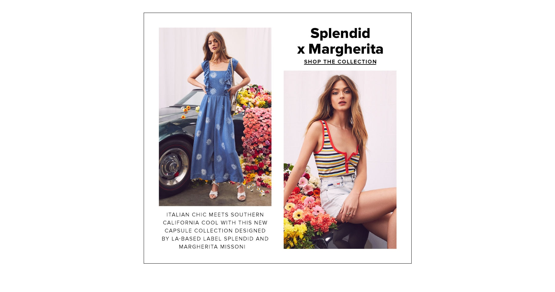 Splendid x Magherita. Italian chic meets southern california cool with this new capsule collection designed by la-based label splendid and Margherita Missoni. Shop the Collection.