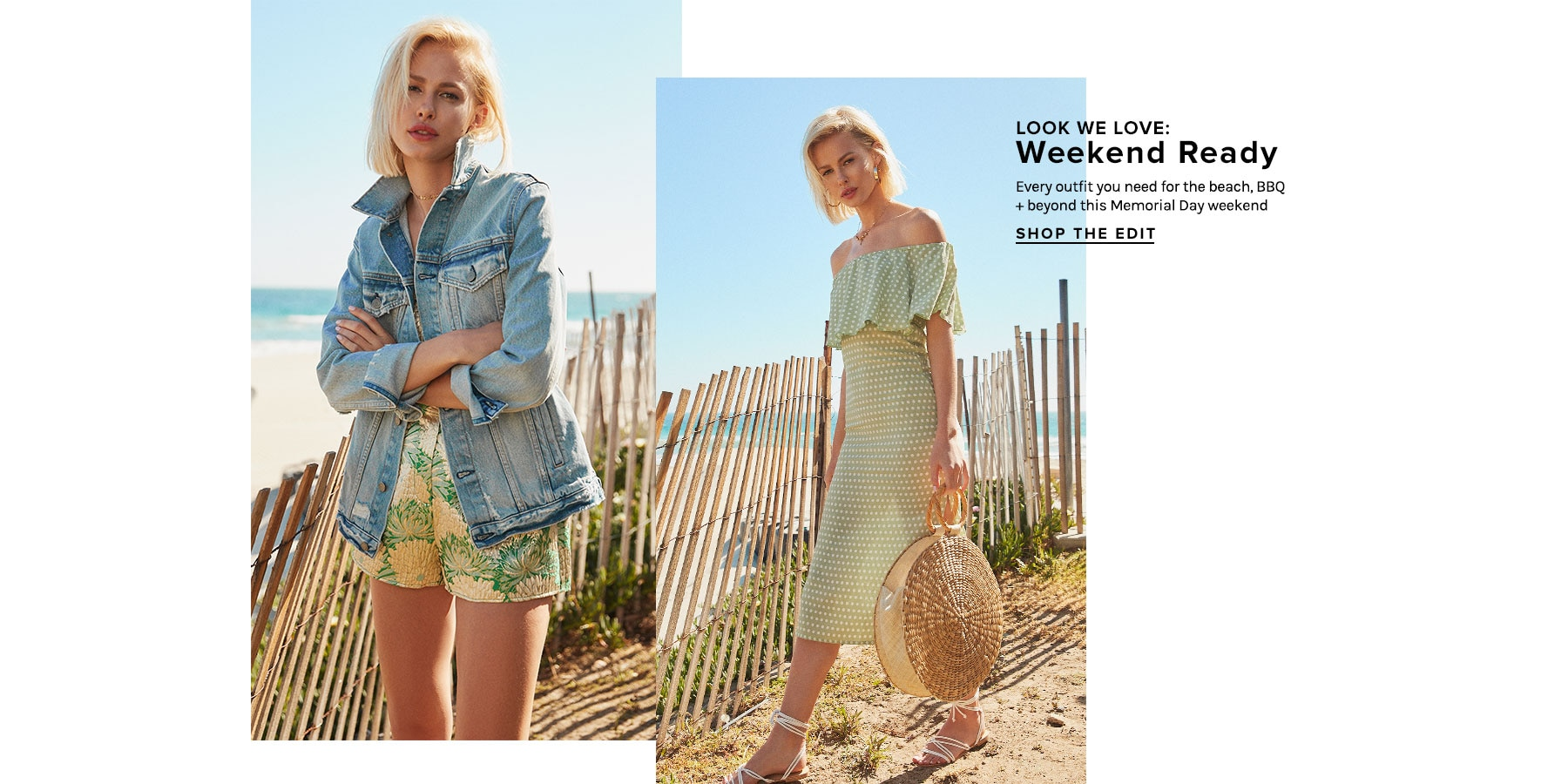 Looks We Love: Weekend Ready. Every outfit you need for the beach, BBQ + beyond this Memorial Day weekend. Shop The Edit.
