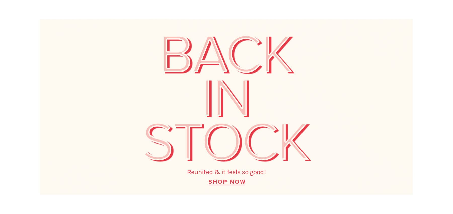 Back In Stock. Reunited & it feels so good! Shop Now