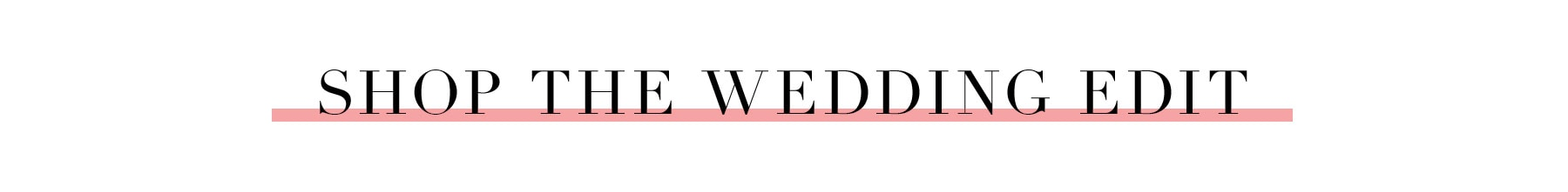 Shop The Wedding Edit