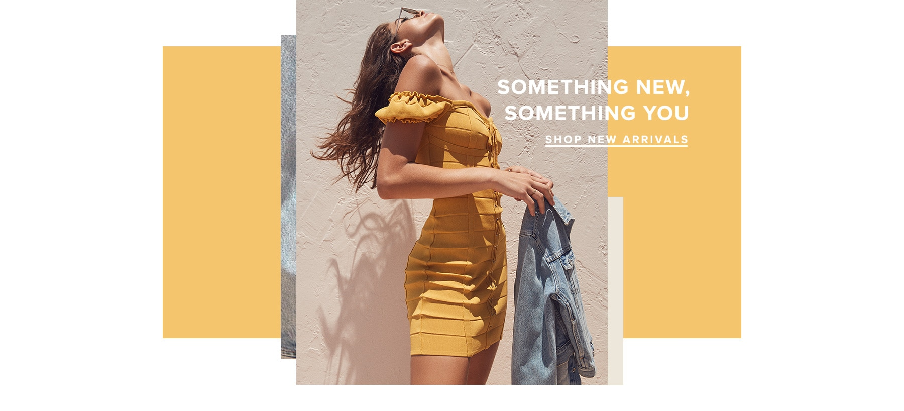 SOMETHING NEW, SOMETHING YOU. SHOP NEW ARRIVALS