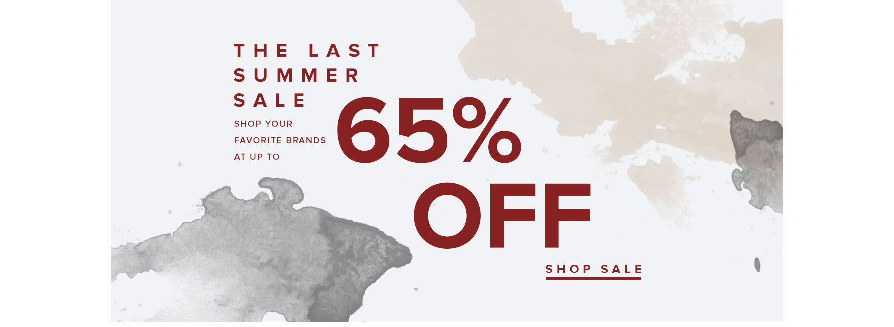 The Last Summer Sale. Shop your favorite brands at up to 65% off. Shop sale.