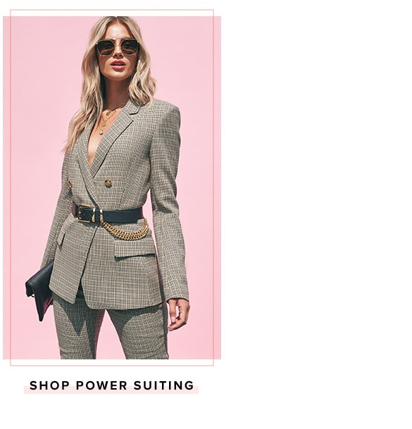 Shop Power Suiting.