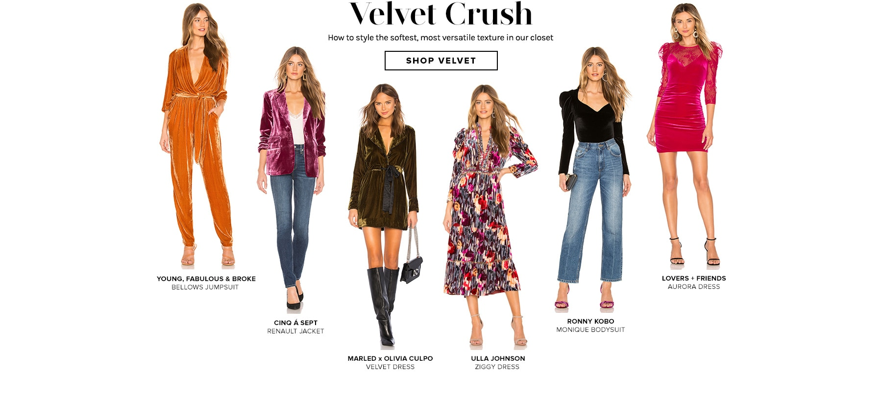 Velvet Crush. How to style the softest, most versatile texture in our closet. Shop velvet.