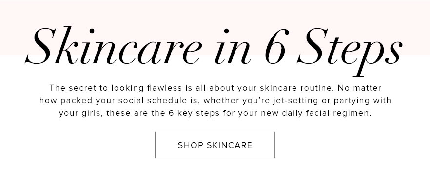 Skincare in 6 Steps