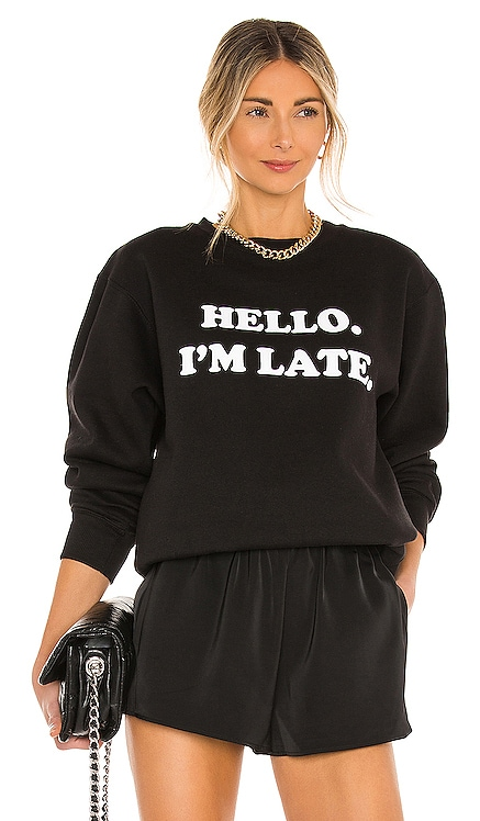 SWEAT HELLO I'M LATE DEPARTURE $88 NOUVEAU