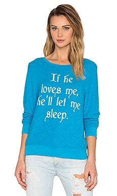 Wildfox Couture If He Loves Me Sweatshirt in Beach Cooler