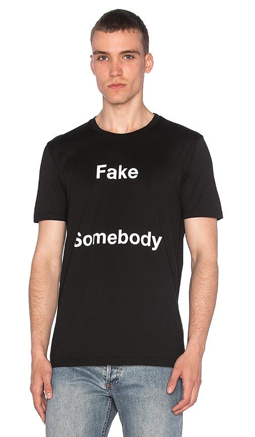 Fake Somebody Tee
