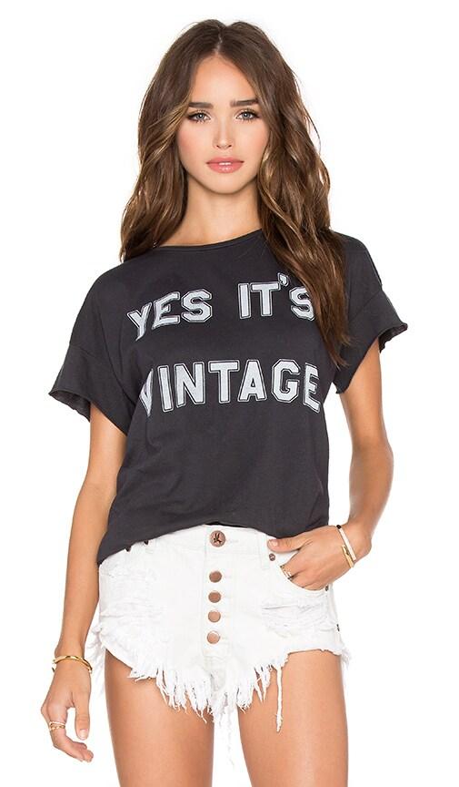 Yes It's Vintage Tee