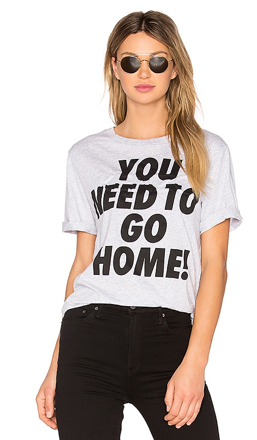 Single Jersey You Need To Go Home Tee