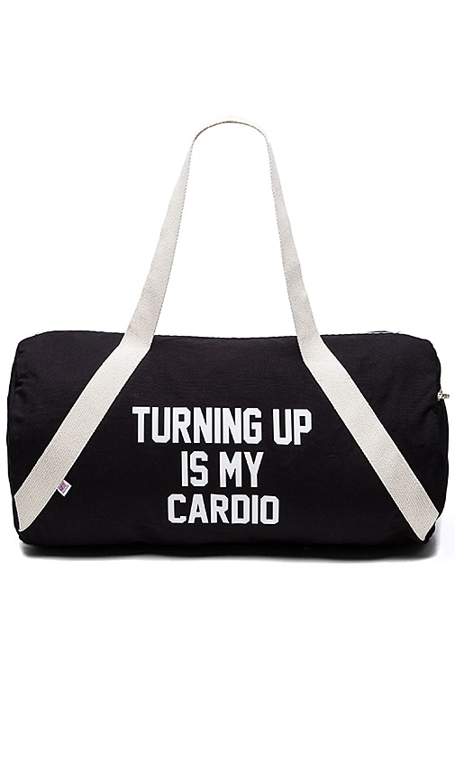 Turning Up Is My Cardio Gym Bag