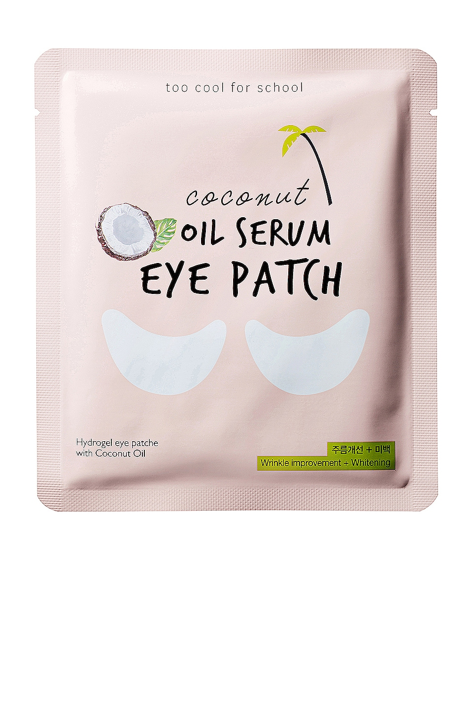TOO COOL FOR SCHOOL COCOUT OIL SERUM EYE PATCH
