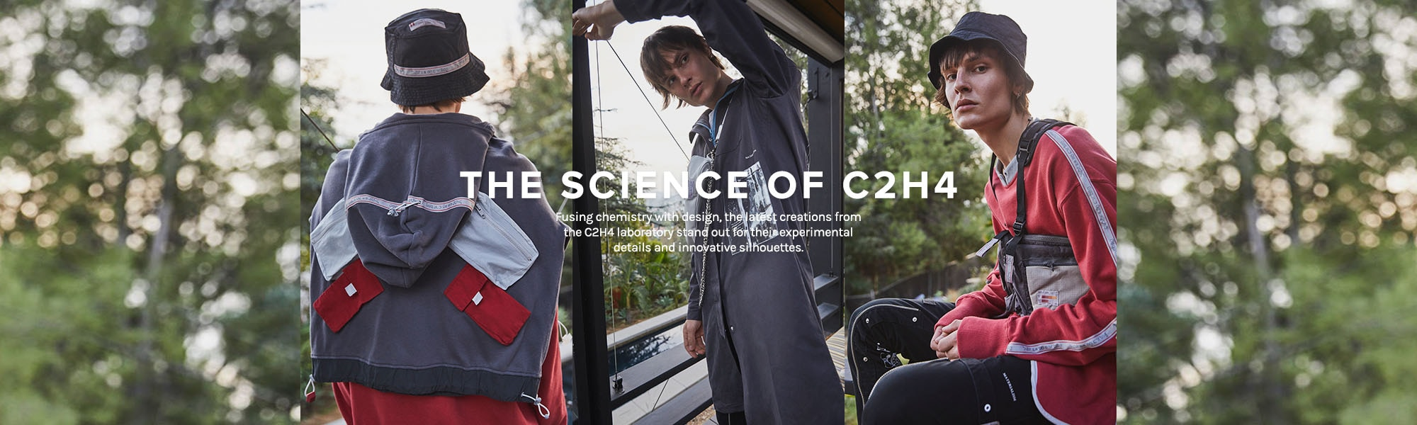 The Science of C2H4. Fusing chemistry with design, the latest creations from the C2H4 laboratory stand out for their experimental details and innovative silhouettes. Shop Now.