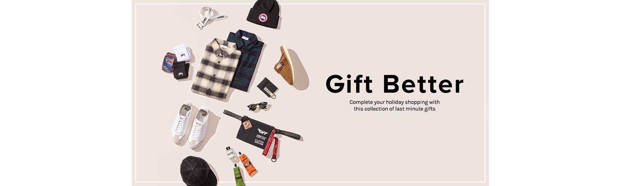 Gift Better. Complete your holiday shopping with this collection of last minute gifts. Shop Now.